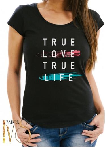 Дамска тениска черна - TRUE LOVE TRUE LIFE